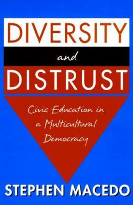 Diversity and Distrust: Civic Education in a Multicultural Democracy 9780674213111