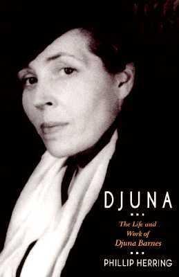 Djuna : The Life and Work of Djuna Barnes