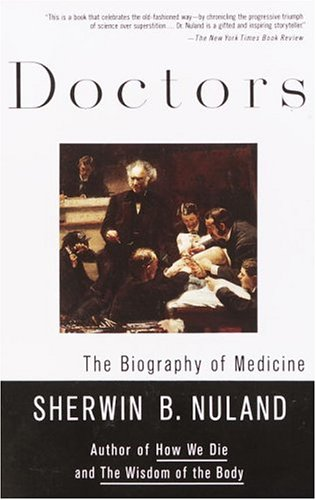 Doctors: The Biography of Medicine 9780679760092