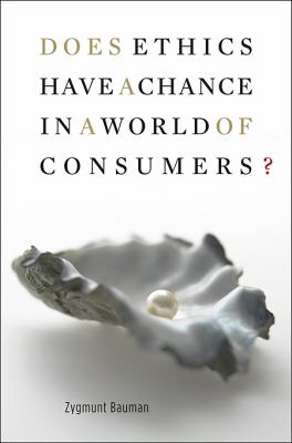 Does Ethics Have a Chance in a World of Consumers? 9780674027800