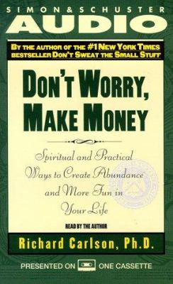 Don't Worry, Make Money: Spiritual and Practical Ways to Create Abundance and More Fun in Your Life 9780671580766