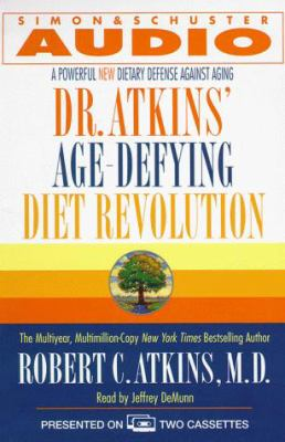 Dr. Atkins' Age-Defying Diet Revolution: A Powerful New Dietary Defense Against Aging 9780671047764
