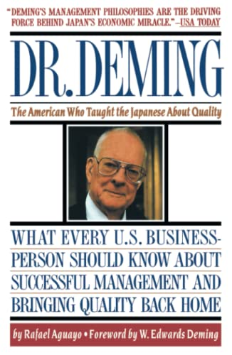 Dr. Deming Dr. Deming: The American Who Taught the Japanese about Quality the American Who Taught the Japanese about Quality 9780671746216