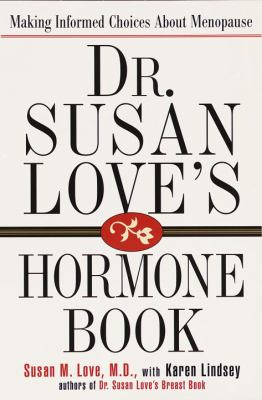 Dr. Susan Love's Hormone Book: Making Informed Choices about Menopause 9780679449706