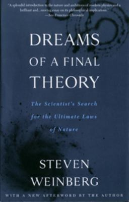Dreams of a Final Theory: The Scientist's Search for the Ultimate Laws of Nature 9780679744085