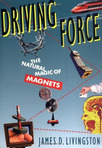 Driving Force: The Natural Magic of Magnets 9780674216457