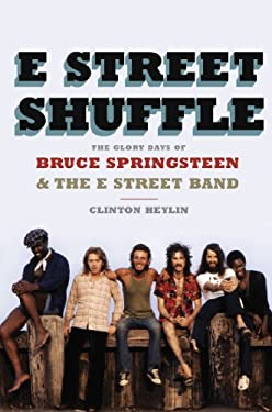 E Street Shuffle: The Glory Days of Bruce Springsteen and the E Street Band, 1972-1986 9780670026623