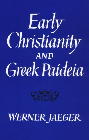 Early Christianity and Greek Paidea 9780674220522