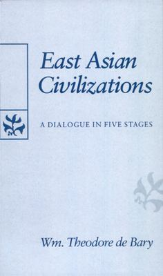 East Asian Civilizations: A Dialogue in Five Stages 9780674224063