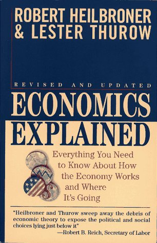 Economics Explained: Everything You Need to Know about How the Economy Works and Where It's Going 9780671884222