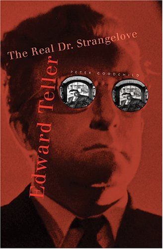Edward Teller: The Real Dr. Strangelove 9780674016699
