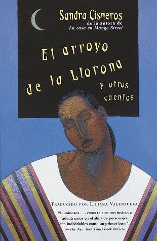 El Arroyo de La Llorona: Woman Hollering Creek--Spanish-Language Edition y Otros Cuentos 9780679768043