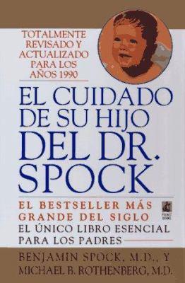 El Cuidado de Su Hijo del Dr. Spock = Dr. Spock's Baby & Child Care 9780671568818