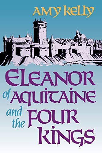 Eleanor of Aquitaine and the Four Kings 9780674242548