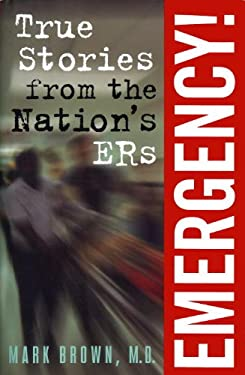 Emergency!:: True Stories from the Nation's Ers 9780679448396