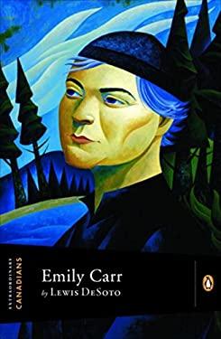 Emily Carr - Desoto, Lewis / Saul, John Ralston