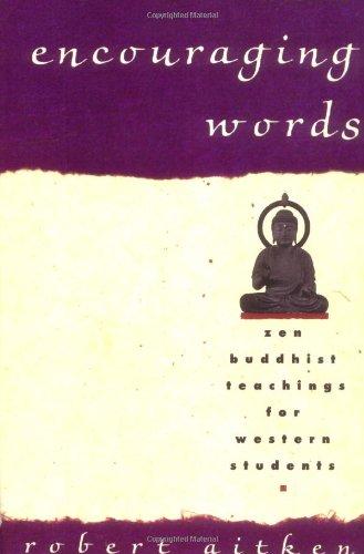 Encouraging Words: Zen Buddhist Teachings for Western Students 9780679756521