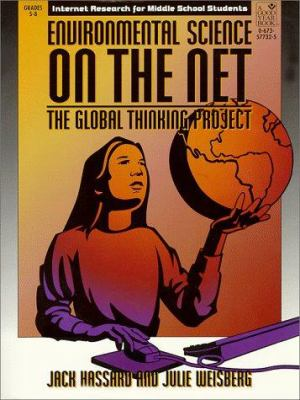 Environmental Science on the Net: The Global Thinking Project 9780673577320
