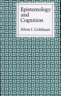 Epistemology and Cognition 9780674258969