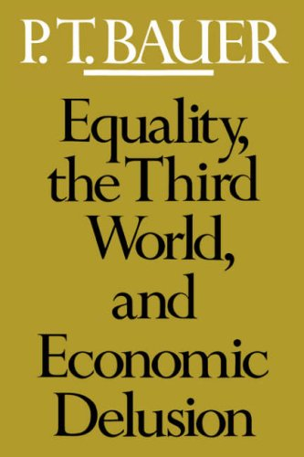 Equality, the Third World, and Economic Delusion Equality, the Third World, and Economic Delusion 9780674259867