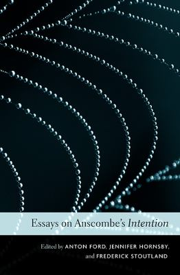 Essays on Anscombe's Intention 9780674051027