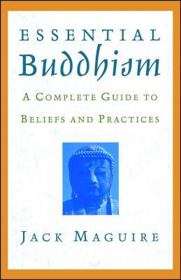 Essential Buddhism: A Complete Guide to Beliefs and Practices 9780671041885