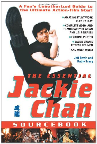 Essential Jackie Chan Sourcebook: A Fan's Unauthorized Guide to the Ultimate Action-Flim Star 9780671008437