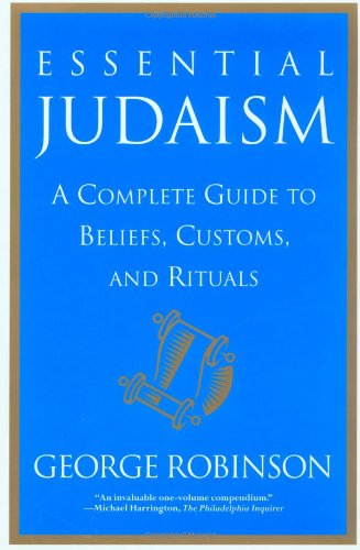Essential Judaism: A Complete Guide to Beliefs, Customs, and Rituals 9780671034818