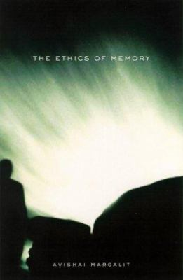 The Ethics of Memory 9780674009417