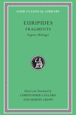 Euripides, VII, Fragments: Aegeus-Meleager 9780674996250
