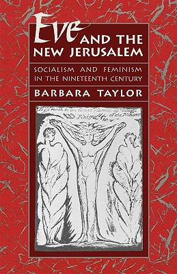 Eve and the New Jerusalem: Socialism and Feminism in the Nineteenth Century 9780674270237