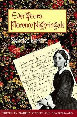 Ever Yours, Florence Nightingale: Selected Letters - Nightingale, Florence / Nergaard, Bea / Vicinus, Martha