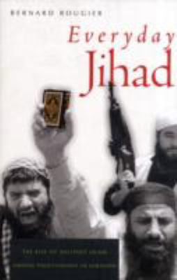 Everyday Jihad: The Rise of Militant Islam Among Palestinians in Lebanon 9780674030664