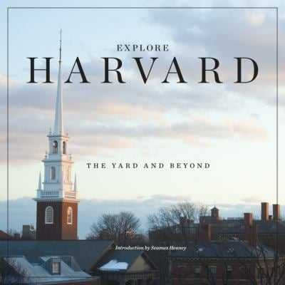 Explore Harvard: The Yard and Beyond 9780674061927