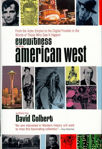 Eyewitnesses to the American West: 1from 1st Frontier New Age Seekers Words Those Who Saw It Happen 9780670881031