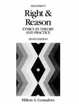 Fagothey's Right and Reason: Ethics in Theory and Practice 9780675209144