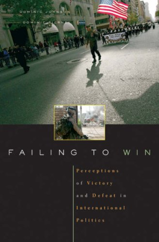 Failing to Win: Perceptions of Victory and Defeat in International Politics 9780674023246
