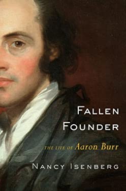 Fallen Founder: The Life of Aaron Burr 9780670063529