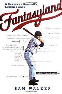 Fantasyland: A Season on Baseball's Lunatic Fringe 9780670034284
