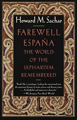 Farewell Espana: The World of the Sephardim Remembered 9780679738466