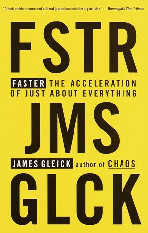 Faster: The Acceleration of Just about Everything 9780679775485