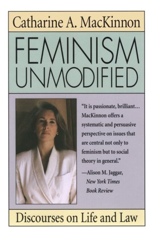 Feminism Unmodified: Discourses on Life and Law 9780674298743