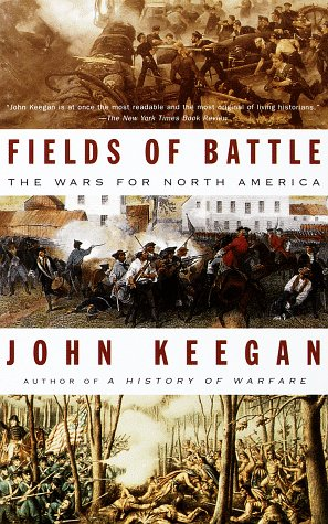 Fields of Battle: The Wars for North America 9780679746645
