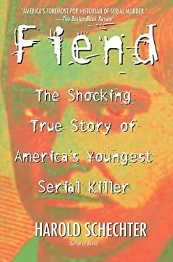 Fiend: The Shocking True Story of Americas Youngest Serial Killer 9780671014483