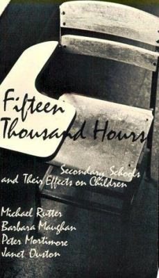 Fifteen Thousand Hours: Secondary Schools and Their Effects on Children 9780674300262