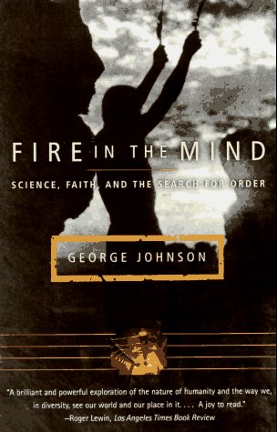 Fire in the Mind: Science, Faith, and the Search for Order 9780679740216