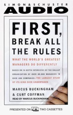 First, Break All the Rules: What the World's Greatest Managers Do Differently 9780671582487