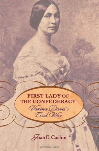 First Lady of the Confederacy: Varina Davis's Civil War 9780674030374