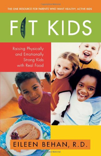 Fit Kids: Raising Physically and Emotionally Strong Kids with Real Food 9780671037161