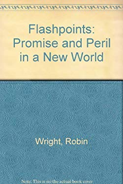 Flashpoints : Promise and Peril in a New World